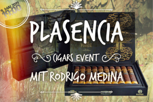 Plasencia Cigars EVENT (Donnerstag, 09. Mai 2019)