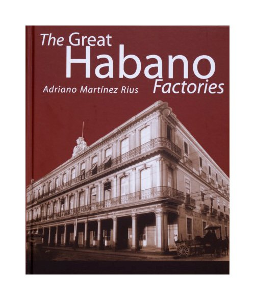 Habanos The Great Habano Factories The Great Habano Factories