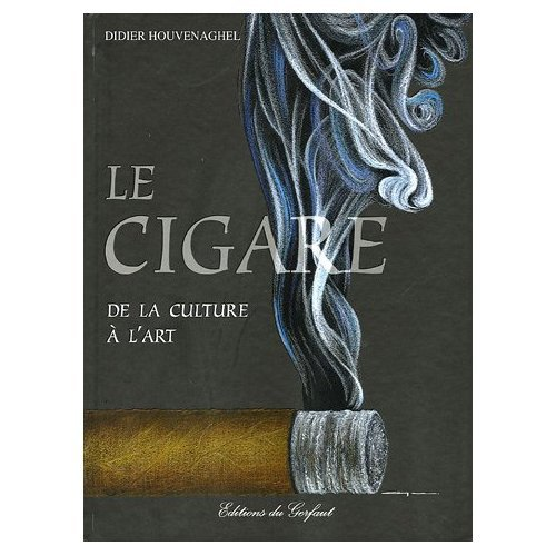 Didier Houvenaghel The Cigar From Soil to Soul From Soil to Soul (Book)